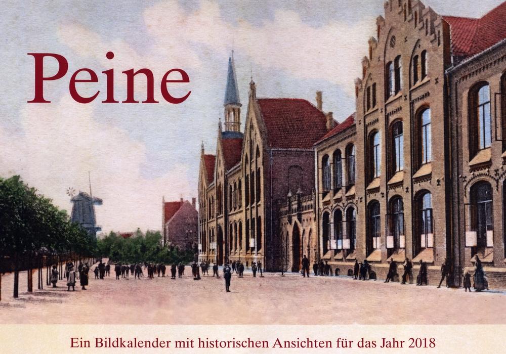 Der Kalender ist ab sofort erhältlich. Fotos: Stadtarchiv Peine