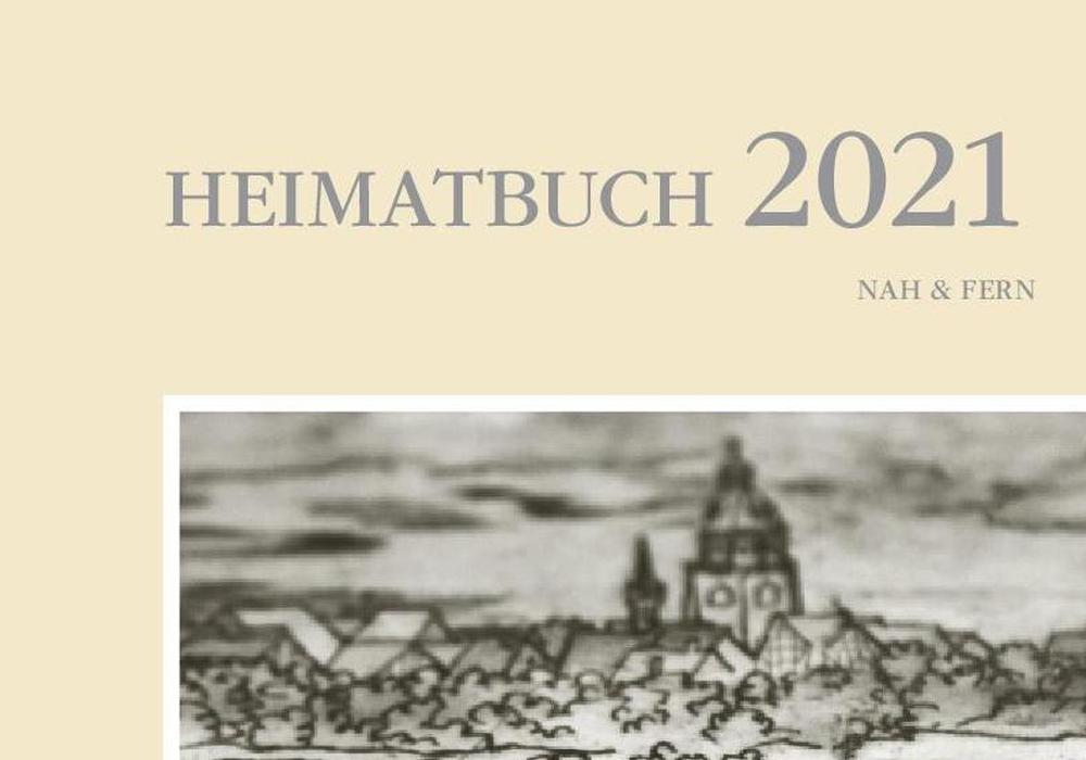 """Das Heimatbuch 2021 """"nah&fern"""" ist über den Buchhandel zu beziehen"""